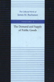 The Demand and Supply of Public Goods by James M Buchanan image