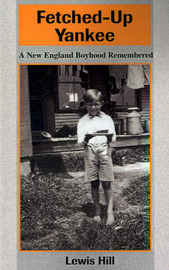 Fetched-Up Yankee: A New England Boyhood Remembered by Lewis Hill image