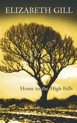 Home to the High Fells by Elizabeth Gill image