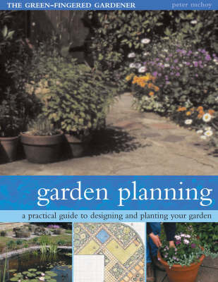 Garden Planning: A Practical Guide to Designing and Planting Your Garden by Peter McHoy