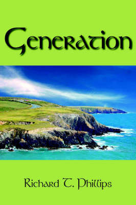 Generation by Richard T. Phillips