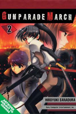 Gunparade March: v. 2 by Hiroyuki Sanadura
