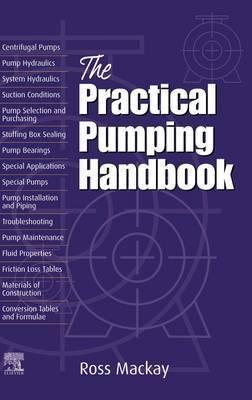 The Practical Pumping Handbook by Ross C Mackay