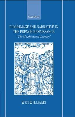 Pilgrimage and Narrative in the French Renaissance by Wes Williams image