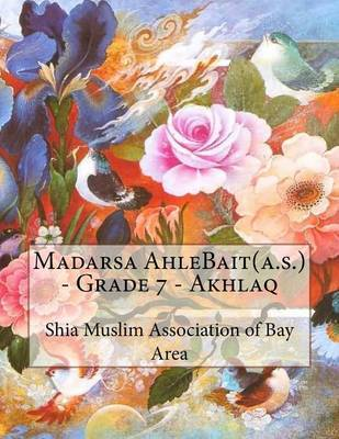 Madarsa Ahlebait(a.S.) - Grade 7 - Akhlaq by Shia Muslim Association of Bay Area image
