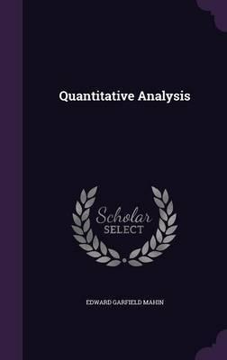Quantitative Analysis by Edward Garfield Mahin