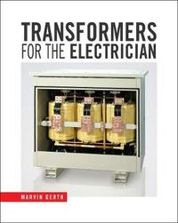 Transformers for the Electrician by Marvin Gerth image