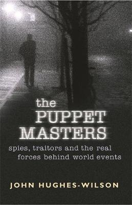 The Puppet Masters by John Hughes-Wilson