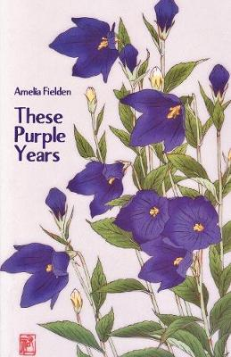 These Purple Years by Amelia Fielden image