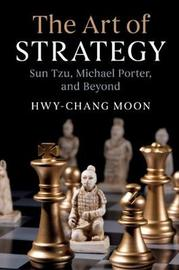 The Art of Strategy by Hwy-Chang Moon