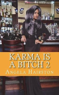 Karma Is a Bitch 2 by MS Angela Hairston image
