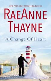 A Change Of Heart/The Daddy Makeover/His Second-Chance Family/A Soldier's Secret by Raeanne Thayne