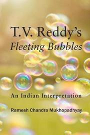 T.V. Reddy's Fleeting Bubbles by Ramesh Mukhopadhyay