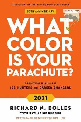 What Colour Is Your Parachute? 2021 by Richard N Bolles