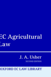 EC Agricultural Law by J.A. Usher