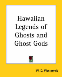 Hawaiian Legends of Ghosts and Ghost Gods image