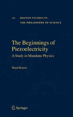 The Beginnings of Piezoelectricity by Shaul Katzir