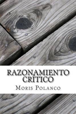 Razonamiento Critico by Moris Polanco