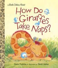LGB How Do Giraffes Take Naps? by Diane Muldrow