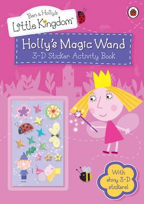 Ben and Holly's Little Kingdom: Holly's Magic Wand 3-D Sticker Activity Book