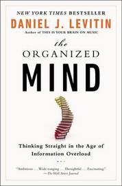 The Organized Mind by Daniel J Levitin