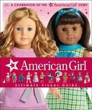 American Girl: Ultimate Visual Guide by Carrie Anton
