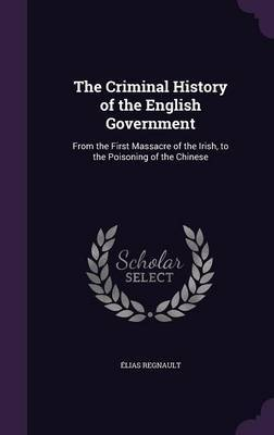 The Criminal History of the English Government by Elias Regnault image