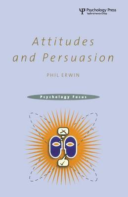 Attitudes and Persuasion by Philip Erwin image