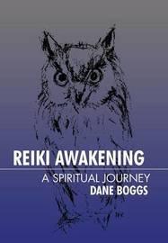 Reiki Awakening by Dane Boggs