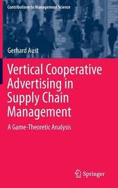 Vertical Cooperative Advertising in Supply Chain Management by Gerhard Aust