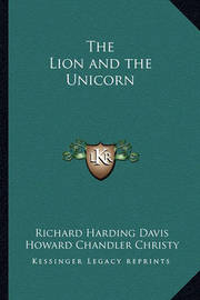 The Lion and the Unicorn by Richard Harding Davis