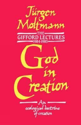 God in Creation by Jurgen Moltmann