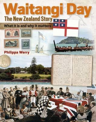 Waitangi Day: the New Zealand Story by Philippa Werry