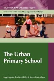 The Urban Primary School by Meg Maguire image