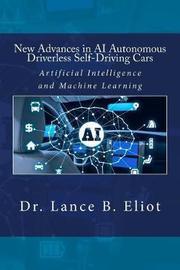 New Advances in AI Autonomous Driverless Self-Driving Cars by Lance Eliot image