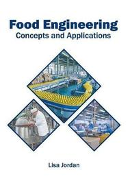 Food Engineering: Concepts and Applications