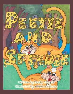 Peetie and Speedie by Brad J Broyles