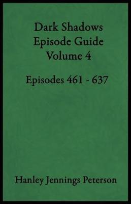 Dark Shadows Episode Guide Volume 4 by Hanley Jennings Peterson