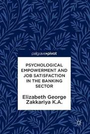 Psychological Empowerment and Job Satisfaction in the Banking Sector by Elizabeth George