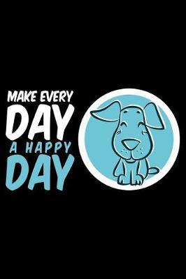 Make Day a Happy Day by Uab Kidkis image