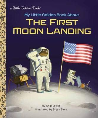 My Little Golden Book About the First Moon Landing by Charles Lovitt