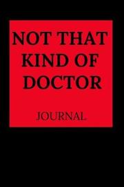 Not That Kind of Doctor Journal by Everyday Journal