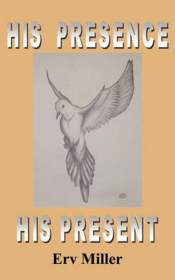 His Presence His Present by Erv Miller image