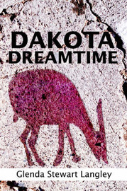Dakota Dreamtime by Glenda Stewart Langley image