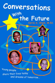 Conversations with the Future: Young People Share Their Lives Today and Dreams of Tomorrow... by Carrie Stack image