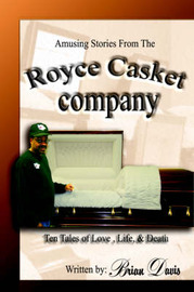 Amusing Stories from the Royce Casket Company by Brian Davis