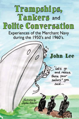 Trampships, Tankers and Polite Conversation by John Lee