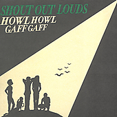 Howl Howl Gaff Gaff by The Shout Out Louds