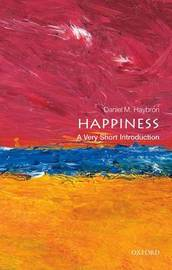 Happiness: A Very Short Introduction by Daniel M. Haybron
