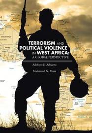 Terrorism and Political Violence in West Africa by Mahmoud N Musa